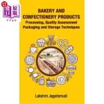 【中商海外直订】Bakery and Confectionery Products: Processing, Qual