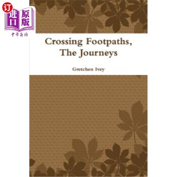 【中商海外直订】Crossing Footpaths, the Journeys
