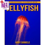 【中商海外直订】Jellyfish! An Educational Children's Book about Jel
