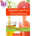 【中商海外直订】Vegetable and Fruits Juicing Recipes: Natural Juici