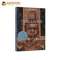 【11.11狂欢钜惠】凯迪克 现货进口英文原版正版 美国进口 1969年纽伯瑞银奖 To Be a Slave 奴隶的生活【平装】