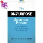 【中商海外直订】The On-Purpose Business Person: Doing More of What