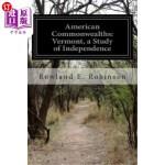 【中商海外直订】American Commonwealths: Vermont, a Study of Indepen