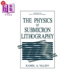 【中商海外直订】The Physics of Submicron Lithography