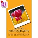 【中商海外直订】Floral Photography: over 100 colourful floral photo