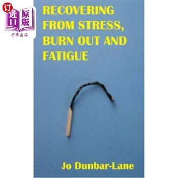 【中商海外直订】Recovering from Stress, Burnout & Fatigue