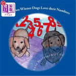 【中商海外直订】The Two Wiener Dogs Love their Numbers: Adding and