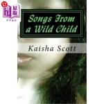 【中商海外直订】Songs From a Wild Child: Poetry for Casual Readers