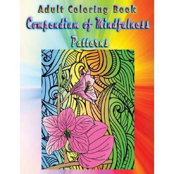 【预订】Adult Coloring Book Compendium of Mindfulness Patterns: Mandala Coloring Book 预订商品,需要1-3个月发货,非质量问题不接受退换货。