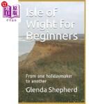 【中商海外直订】Isle of Wight for Beginners: From one holidaymaker
